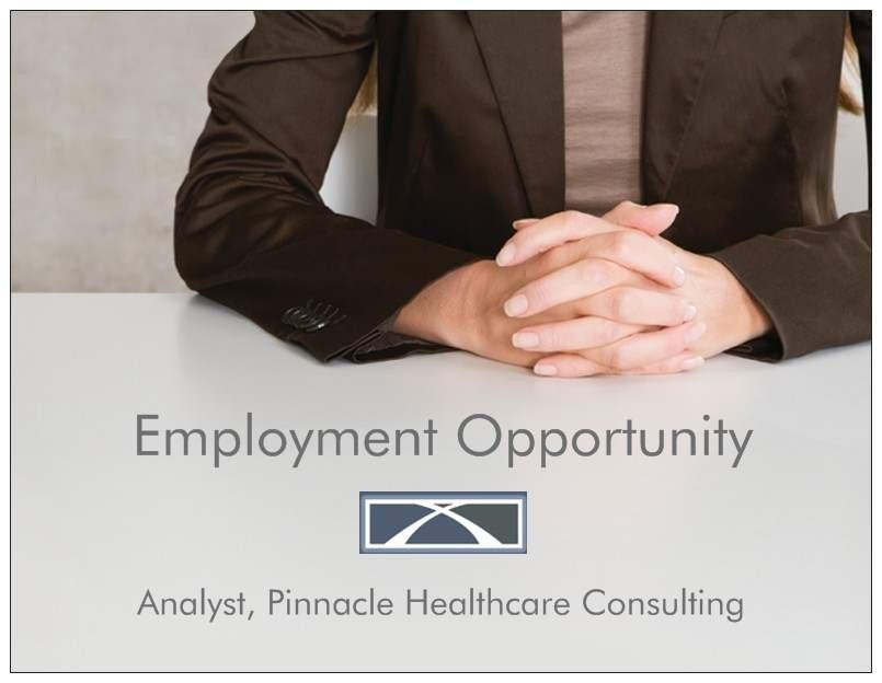 Employment Opportunity - Analyst - Pinnacle Helathcare Consulting